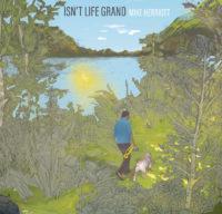 Mike Herriott Album: Isn't Life Grand
